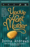 You've Got Murder (A Turing Hopper Mystery) - Donna Andrews
