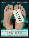 Stiff: The Curious Lives of Human Cadavers - Mary Roach