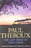 Last Train to Zona Verde - Paul Theroux