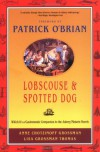Lobscouse and Spotted Dog: Which It's a Gastronomic Companion to the Aubrey/Maturin Novels - Anne Chotzinoff Grossman, Patrick O'Brian, Lisa Grossman Thomas
