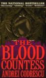 The Blood Countess - Andrei Codrescu