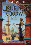 The Usurper's Crown: A Novel of Isavalta - Sarah Zettel