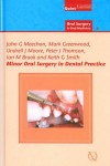Minor Oral Surgery in Dental Practice - John G. Meechan, Mark Greenwood, Undrell J. Moore