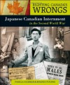 Righting Canada's Wrongs: Japanese Canadian Internment During the Second World War - Pamela Hickman;Masako Fukawa