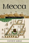 Mecca: The Sacred City - Ziauddin Sardar