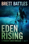 Eden Rising (A Project Eden Thriller) - Brett Battles