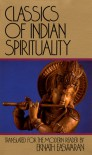 Classics of Indian Spirituality: Includes: The Bhagavad Gita, The Dhammapada, and The Upanishads - Anonymous, Eknath Easwaran