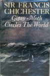 Gipsy Moth Circles the World - Francis Chichester