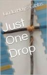 Just One Drop (Holiday Series) - Linda Hays-Gibbs