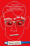 Kasher in the Rye: The True Tale of a White Boy from Oakland Who Became a Drug Addict, Criminal, Mental Patient, and Then Turned 16 - Moshe Kasher
