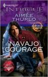 Navajo Courage (Harlequin Intrigue #1154) - Aimee Thurlo
