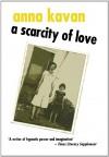 A Scarcity of Love - Anna Kavan