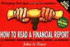 How to Read a Financial Report: Wringing Vital Signs Out of the Numbers - John A. Tracy