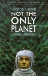 Not the Only Planet: Science Fiction Travel Stories - Damien Broderick