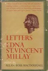 Letters of Edna St. Vincent Millay - Allan R. Macdougall, Allan R. Macdougall