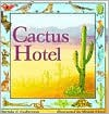 Cactus Hotel - Brenda Z. Guiberson, Megan Lloyd