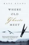 Where Old Ghosts Meet - Kate Evans