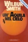 Un'aquila nel cielo - Wilbur Smith, Giacomo Erba