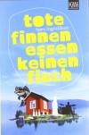 Tote Finnen Essen Keinen Fisch Roman - Bjørn Ingvaldsen, Christel Hildebrandt