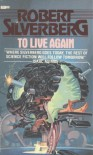 To Live Again - Robert Silverberg