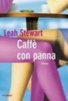Caffè con panna - Leah Stewart