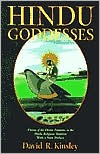 Hindu Goddesses: Visions of the Divine Feminine in the Hindu Religious Tradition - David R. Kinsley