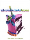 The Whimsical Bakehouse: Fun-to-Make Cakes That Taste as Good as They Look - Kaye Hansen