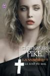 La Soif du Mal (La Vampire, #5) - Christopher Pike