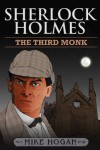 Sherlock Holmes and the Third Monk - Mike Hogan