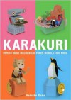 Karakuri: How to Make Mechanical Paper Models That Move - Keisuke Saka, Eri Hamaji