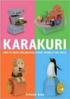 Karakuri: How to Make Mechanical Paper Models That Move - Keisuke Saka, Eri Hamaji