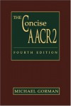 The Concise AACR2 - Michael E. Gorman, American Library Association