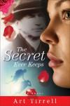 The Secret Ever Keeps - Art Tirrell