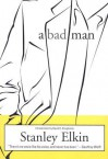 A Bad Man - Stanley Elkin, David C. Dougherty