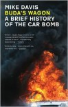 Buda's Wagon: A Brief History of the Car Bomb - Mike Davis