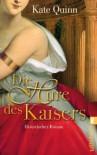 Die Hure des Kaisers: Historischer Roman - Kate Quinn
