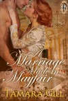 A Marriage Made in Mayfair - Tamara Gill