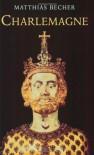 Charlemagne - Matthias Becher, David Stewart Bachrach