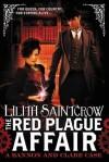 The Red Plague Affair  - Lilith Saintcrow