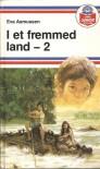 I Et Fremmed Land - 2 - Eva Asmussen, Bodil Engen