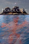 The Homer Code: Unlocking the Mysteries at the Core of Civilization - Morten Alexander Joramo