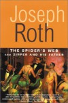 The Spider's Web and Zipper and His Father - Joseph Roth, John Hoare