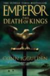 The Death of Kings (Emperor Series, Book 2) - Conn Iggulden