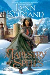 A Tapestry of Spells (The Nine Kingdoms, Book 4) - Lynn Kurland