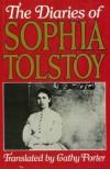 The Diaries of Sophia Tolstoy - S. A. Tolstaia;Sofia Tolstoy;Cathy Porter
