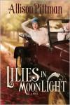 Lilies in Moonlight - Allison Pittman