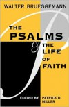 Psalms And Life Of Faith - Walter Brueggemann,  Patrick D. Miller (Editor)