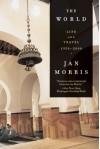 The World: Life and Travel 1950-2000 - Jan Morris