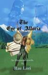 The Eye of Alloria - Rae Lori