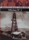OFICINA No. 1 (COLECCION BIBLIOTECA MIGUEL OTERO SILVA) - MIGUEL OTERO SILVA